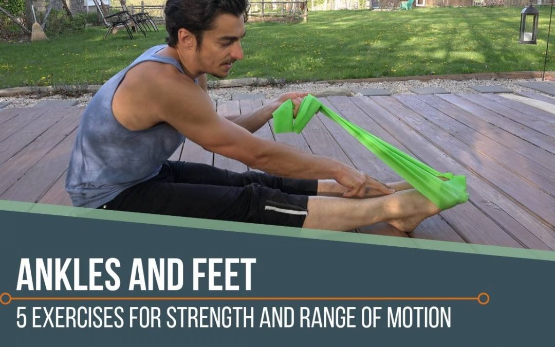 4 Exercises For The Ankles and Feet