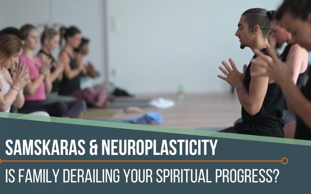 Samskaras and Neuroplasticity
