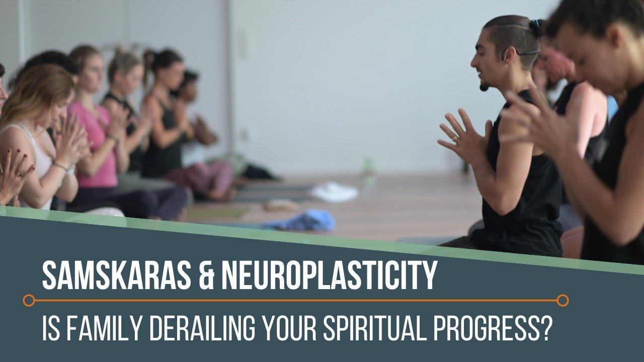 Samskaras and Neuroplasticity