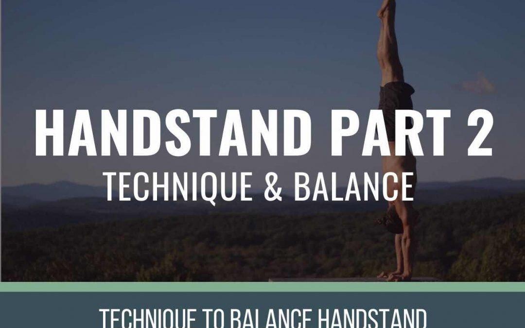 Handstand Part 2: Balance