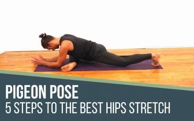 5 Step Pigeon Pose Best Hip Stretch