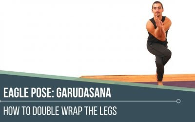 Eagle Pose technique how to double wrap the legs